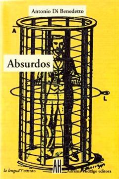 Absurdos – Antonio Di Benedetto