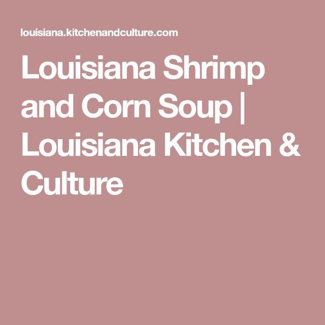 Louisiana Shrimp and Corn Soup | Louisiana Kitchen & Culture