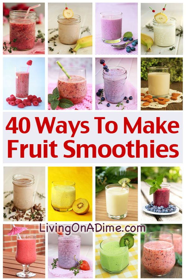 40 Ways To Make Fruit Smoothies - Easy Recipes And Ideas