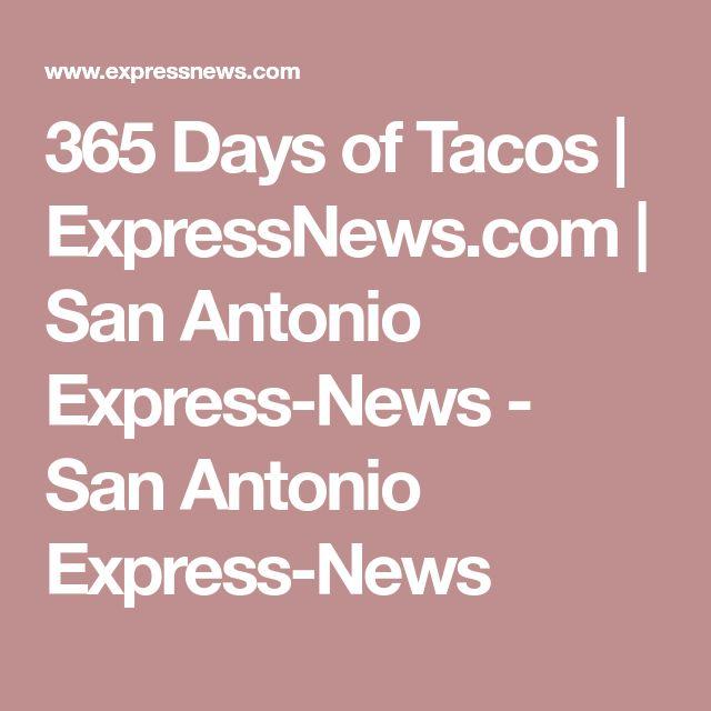 365 Days of Tacos | ExpressNews.com | San Antonio Express-News - San Antonio Express-News