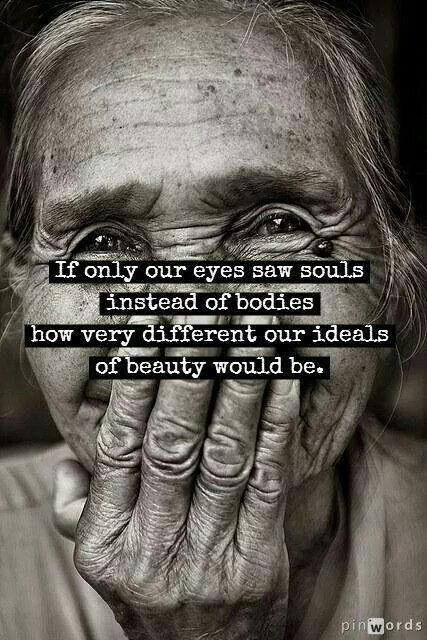 Pinterest: iamtaylorjess | If only our eyes saw souls instead of bodies, how very different our ideals of beauty would be. #quote #beauty