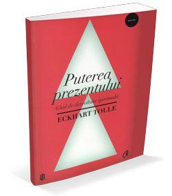 carti de dezvoltare personala Eckhart Tolle – Puterea prezentului