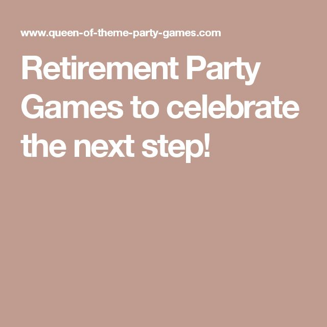 Retirement Party Games to celebrate the next step!