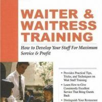 The Food Service Professionals Guide To: Waiter & Waitress Training: How To Develop Your Wait Staff For Maximum Service &…, topcookbox.com