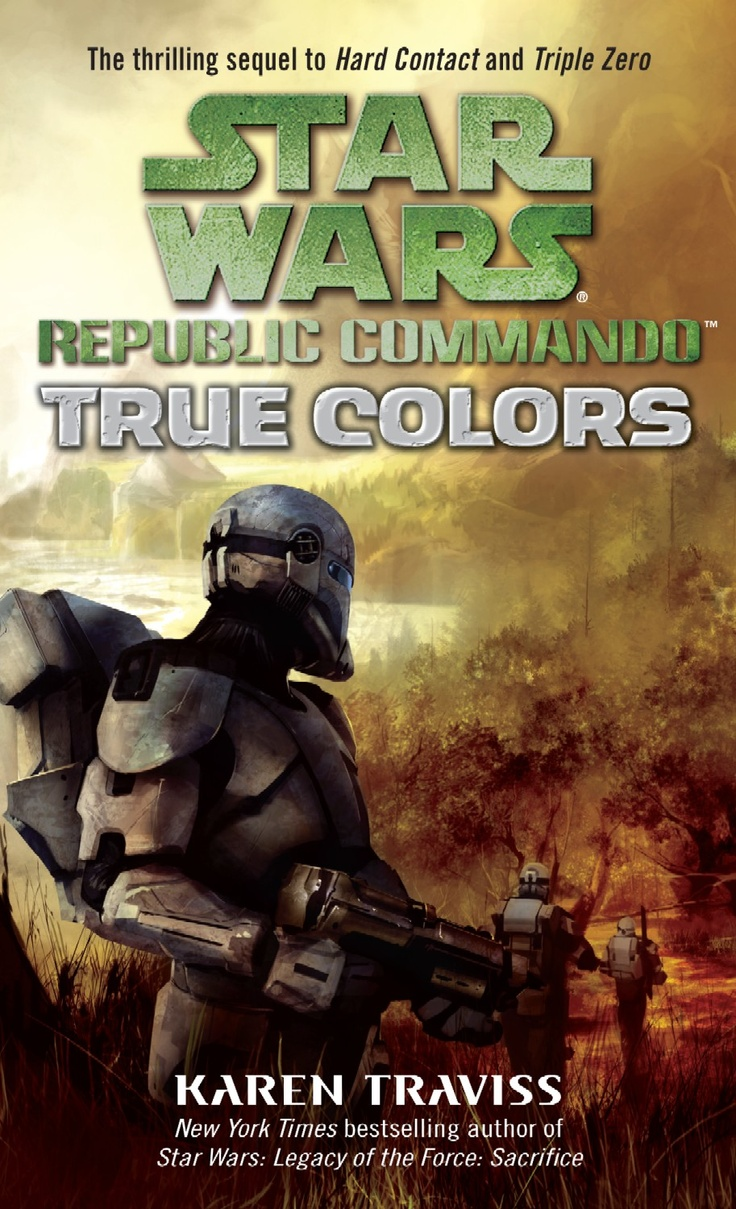Star Wars: Republic Commando - True Colors by Karen Traviss