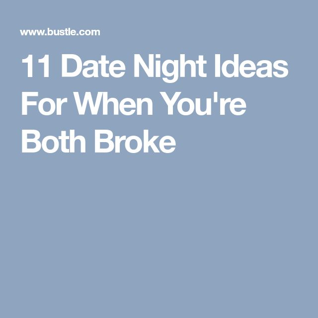 Can ask date ideas when you re broke