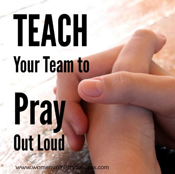 Teach Your Team to Pray Out Loud - Sharing my tried and true method to teach your team (and others) to pray out loud over at Women's Ministry Toolbox.