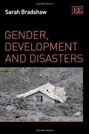 Gender, Development and Disasters (EBOOK)  http://www.elgaronline.com/view/9781849804462.xml?rskey=FAqz0J&result=1 Sarah Bradshaw critically examines key notions, such as gender, vulnerability, risk, and humanitarianism, underpinning development and disaster discourse. Case studies are used to demonstrate how disasters are experienced individually and collectively as gendered events.