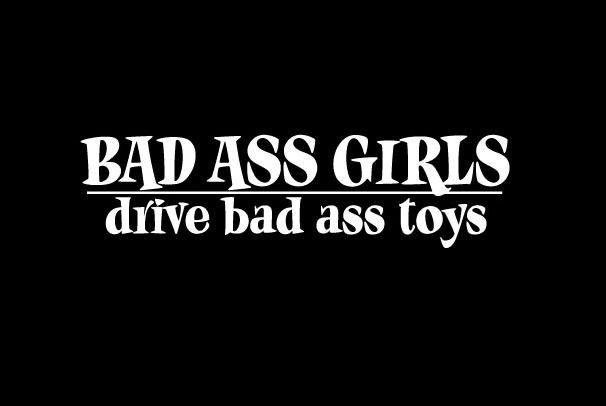 Bad A$$ Girls - Vinyl Decal Choose Size and Color Made with 100% Automotive Grade Vinyl.