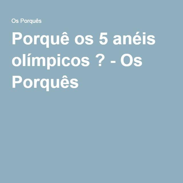 Porquê os 5 anéis olímpicos ? - Os Porquês