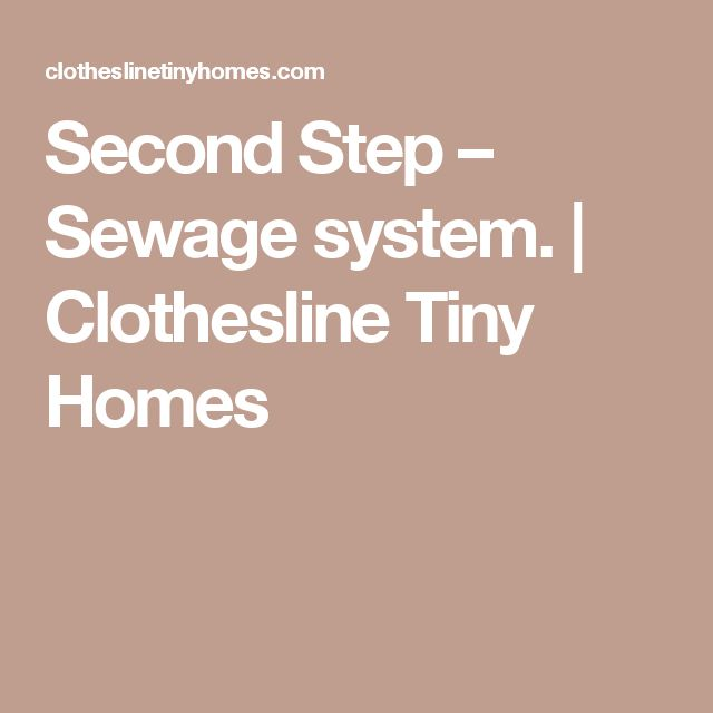 Second Step – Sewage system. | Clothesline Tiny Homes
