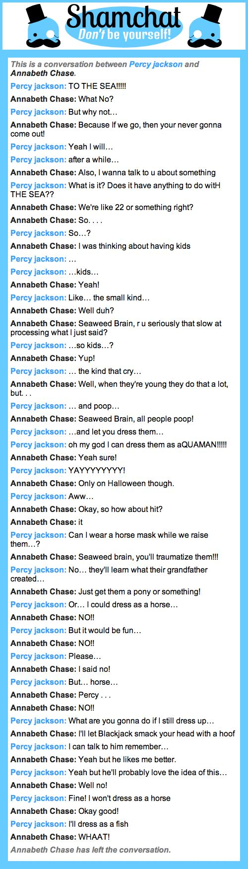 Percy and Annabeth's conversation about having children escalated quickly. xD