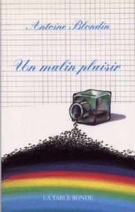 Jean-Claude Lalumière: UN MALIN PLAISIR D'ANTOINE BLONDIN