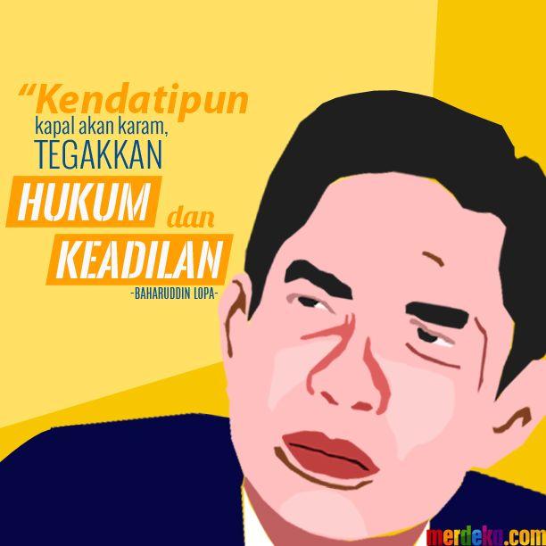 """Kendatipun kapal akan karam, tegakkan hukum dan keadilan"" - Baharuddin Lopa -"