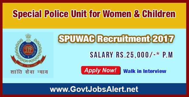 SPUWAC Recruitment 2017 – Walk in Interview for 60 Social Worker Posts, Salary Rs.25,000/- : Apply Now !!!  The Special Police Unit for Women & Children - SPUWAC Recruitment 2017 has released an official employment notification inviting interested and eligible candidates to apply for the positions of Social Worker. The interested candidates have to attend the walk in interview to apply to the post in the prescribed format.
