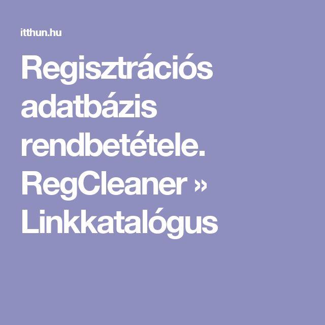 Regisztrációs adatbázis rendbetétele. RegCleaner » Linkkatalógus