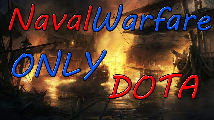 Dota 2 - NavalWarfare - Обзор