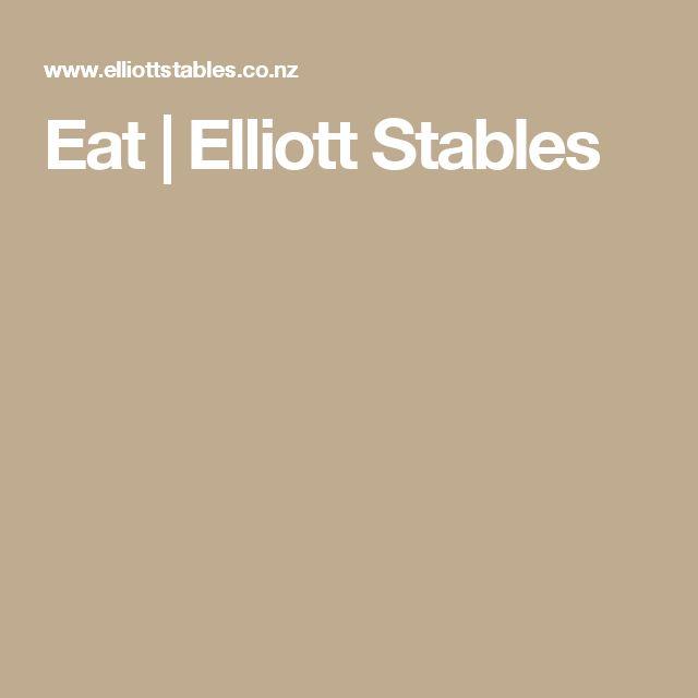 Eat | Elliott Stables