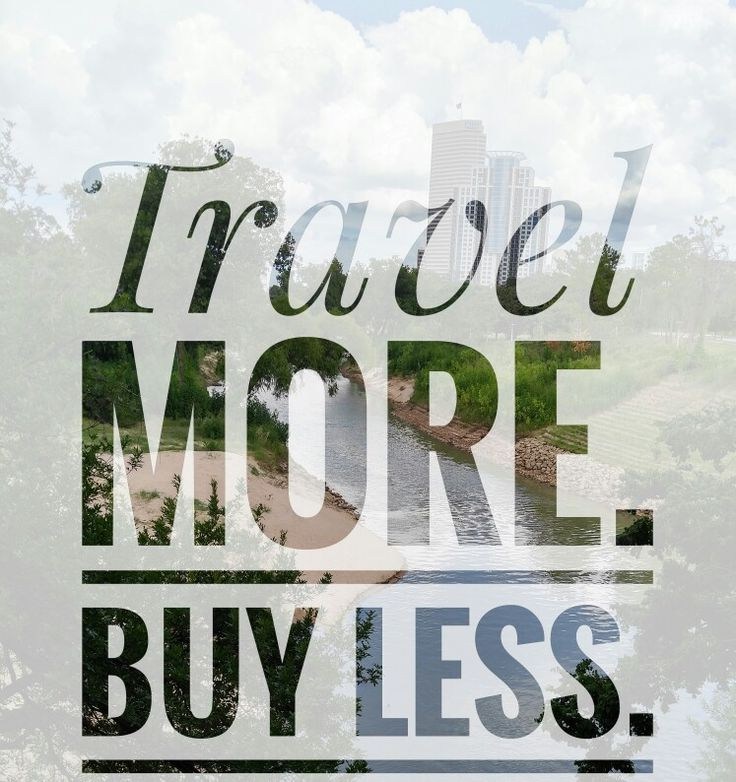 Travel more. Buy less