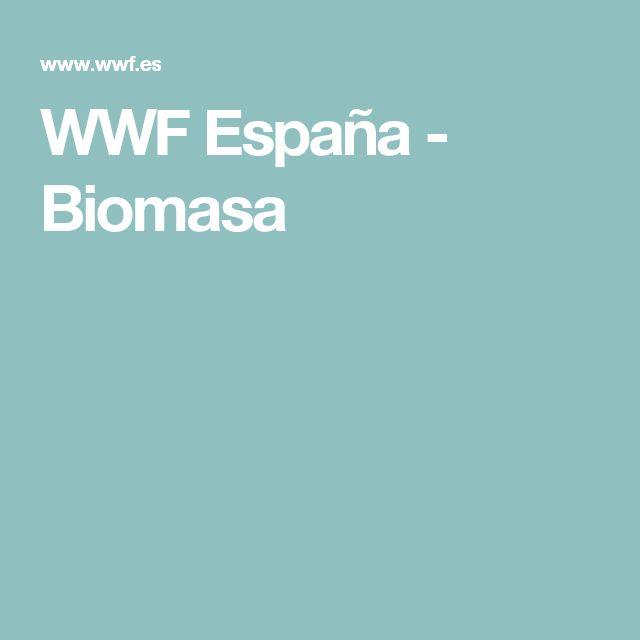 WWF España - Biomasa
