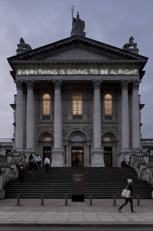 Martin Creed - Work No. 203: Everything is Going to be Alright, 1999