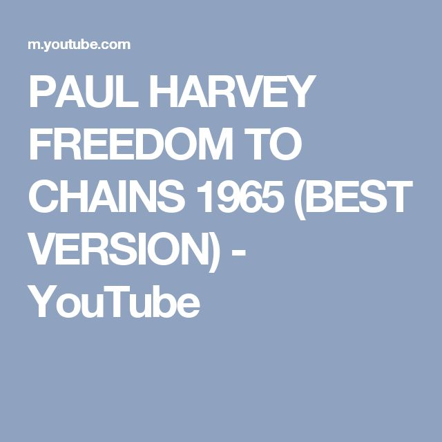 PAUL HARVEY FREEDOM TO CHAINS 1965 (BEST VERSION) - YouTube
