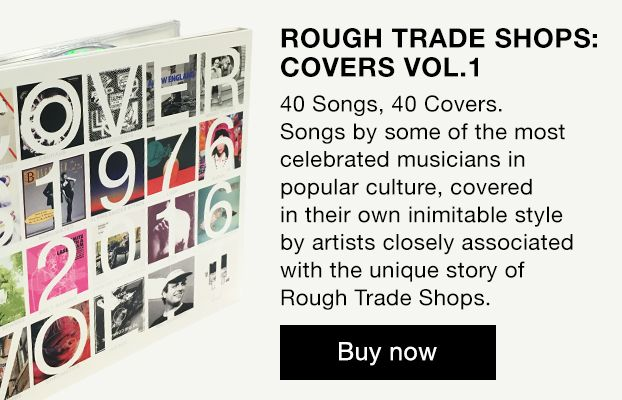 Welcome to Rough Trade