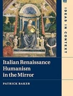 Italian Renaissance: Humanism in the Mirror free download by Patrick Baker ISBN: 9781107111868 with BooksBob. Fast and free eBooks download.  The post Italian Renaissance: Humanism in the Mirror Free Download appeared first on Booksbob.com.
