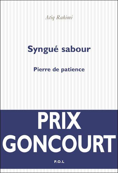 Syngué Sabour, pierre de patience - Atiq Rahimi