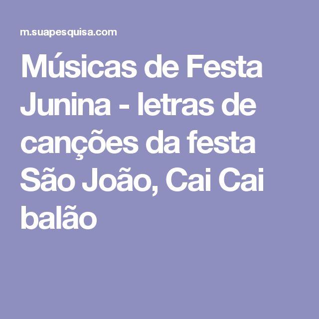 Músicas de Festa Junina - letras de canções da festa São João, Cai Cai balão