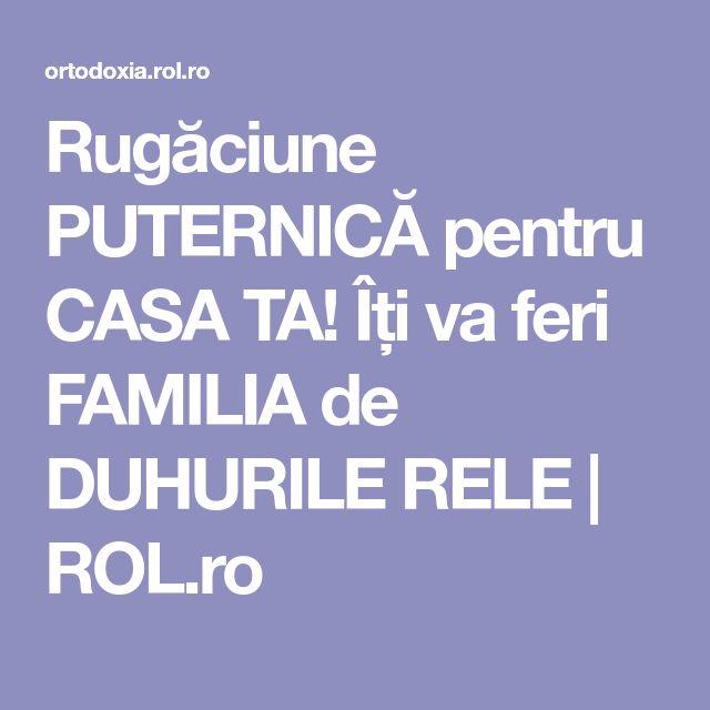 Rugăciune PUTERNICĂ pentru CASA TA! Îți va feri FAMILIA de DUHURILE RELE   ROL.ro