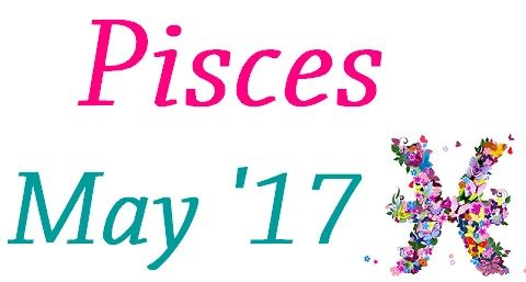 Pisces Horoscope May 2017 - Weekly Monthly Horoscope Prediction 2017 - 2018