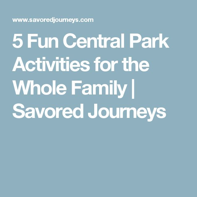 5 Fun Central Park Activities for the Whole Family | Savored Journeys