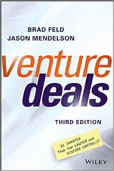 Amazon.com: Venture Deals: Be Smarter Than Your Lawyer and Venture Capitalist (9781119259756): Brad Feld, Jason Mendelson: Books