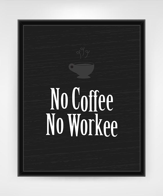 Printable Wall Art Decor Office Coffee Funny Print 16x20 Or 8x10 In Home Pinterest