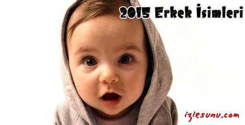 2015 Yılı için en güzel, yeni, modern erkek isimleri