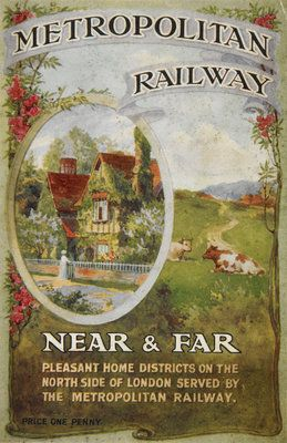 Metropolitan Railway : Near & Far . Pleasant Home Districts on the North Side of London served by the Metropolitan Railway