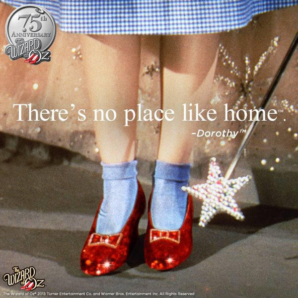 {There's no place like home} Dorothy #WizardofOz75