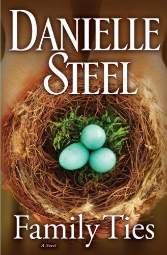 Family Ties: A Novel by Danielle Steel, http://www.amazon.com/dp/B0036S4A2C/ref=cm_sw_r_pi_dp_ewYbrb0W31KMB