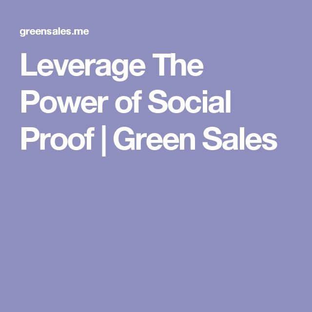 Leverage The Power of Social Proof | Green Sales