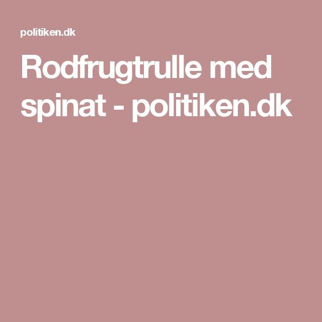 Rodfrugtrulle med spinat - politiken.dk
