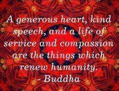 ...a life of service and compassion....   Buddha