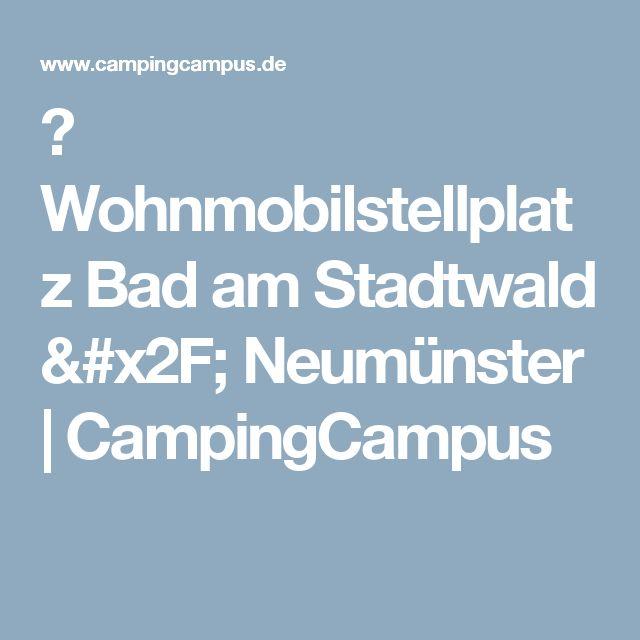 ᐅ Wohnmobilstellplatz Bad am Stadtwald / Neumünster   CampingCampus