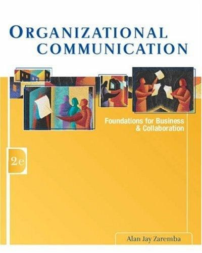 Organizational Communication: Foundations for Business and Collaboration (with InfoTrac®)