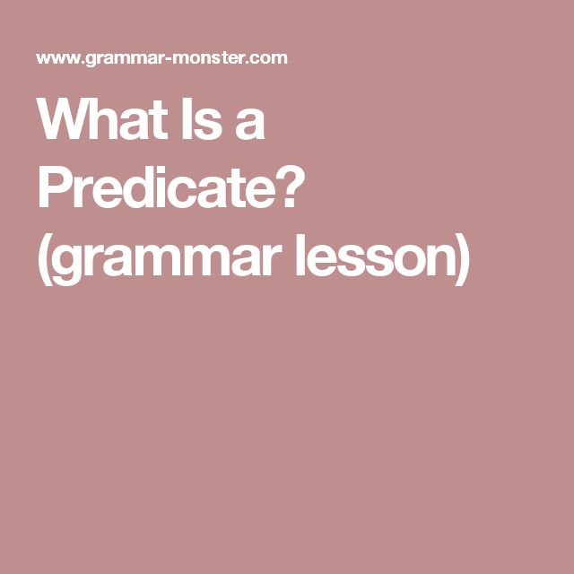 What Is a Predicate? (grammar lesson)