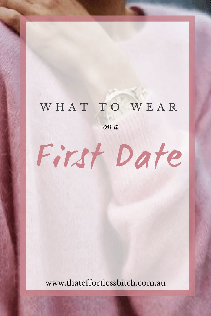 Know what to wear on a first date | Date outfits | feminine style | style advice & tips