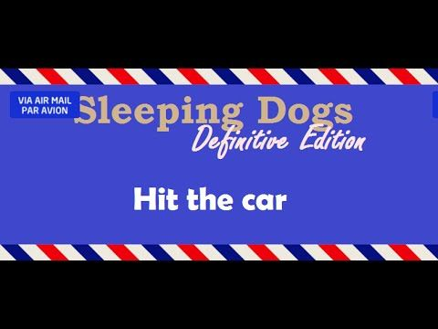 [1:12]Hit the car - Sleeping Dogs: Definitive Edition