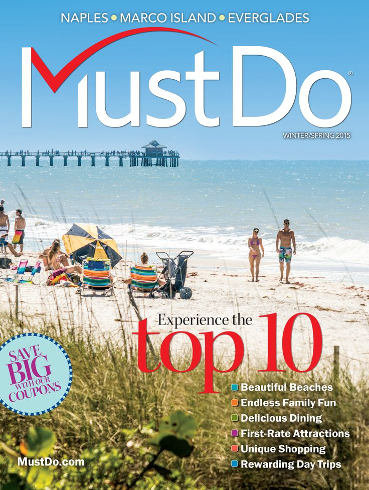Winter/Spring 2015 Issue | Must Do Visitor Guides Naples, Marco Island, Everglades | Click to read the magazine online FREE now | Naples, Florida www.KathyLovesNaples.com