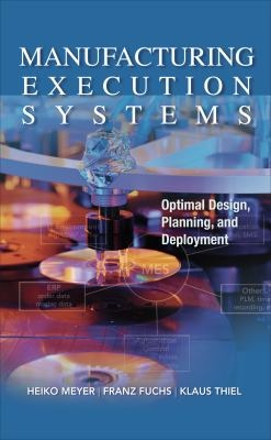 Manufacturing Execution Systems: Optimal Design, Planning, and Deployment ebook