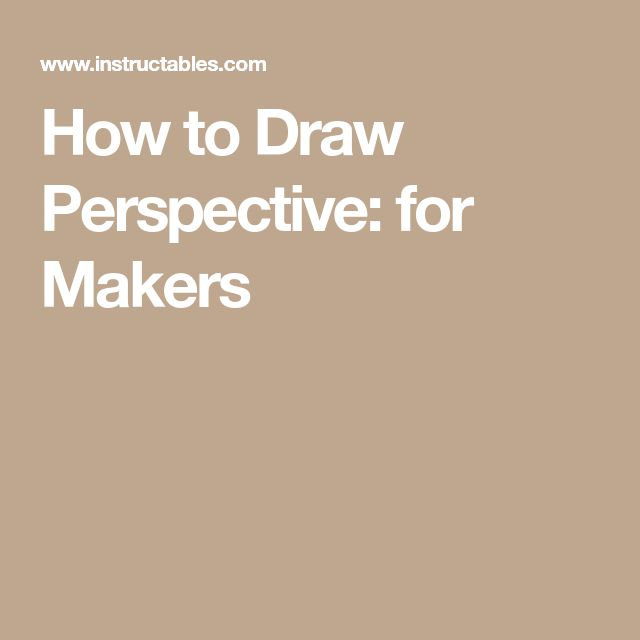 How to Draw Perspective: for Makers